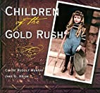 Children of the Gold Rush by Claire Rudolf…