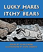 Lucky Hares and Itchy Bears by Susan Ewing