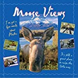 Brown, Tricia: Moose Views