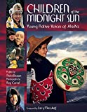 Brown, Tricia: Children of the Midnight Sun: Young Native Voices of Alaska