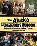 Brown, Tricia: Alaska Homesteader's Handbook: Independent Living on the Last Frontier