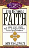 Wigglesworth, Smith: Ever Increasing Faith