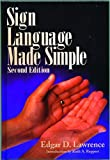 Edgar D. Lawrence: Sign Language Made Simple (Second Edition)