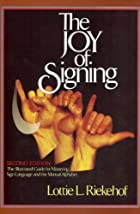 The Joy of Signing: The Illustrated Guide…