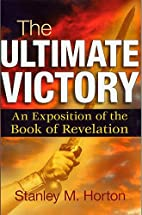 The Ultimate Victory: An Exposition of the…