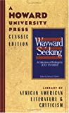 Toomer, Jean: The Wayward and the Seeking: A Collection of Writings by Jean Toomer