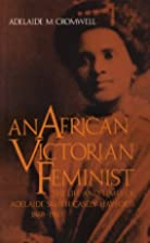 An African Victorian Feminist: The Life and…