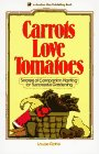 Riotte, Louise: Carrots Love Tomatoes: Secrets of Companion Planting