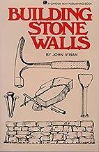 Building Stone Walls by John Vivian