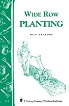 Wide Row Planting by Dick Raymond