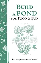 Build a Pond for Food & Fun by D. J. Young