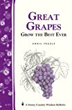 Proulx, Annie: Great Grapes! Grow the Best Ever