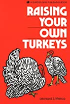 Raising Your Own Turkeys (A Garden Way…