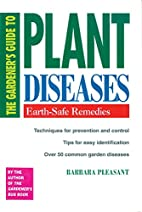 The Gardener's Guide to Plant Diseases by…