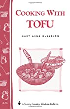 Cooking with Tofu by Mary Anna DuSablon