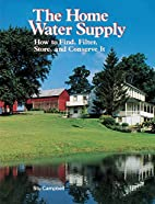 The Home Water Supply by Stu Campbell