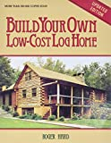Hard, Roger: Build Your Own Low-Cost Log Home