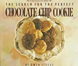 Steege, Gwen: The Search for the Perfect Chocolate Chip Cookie