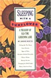 Riotte, Louise: Sleeping With a Sunflower: A Treasury of Old-Time Gardening Lore