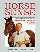 Horse Sense: A Complete Guide to Horse…