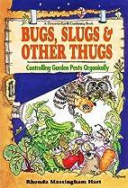 Bug, Slugs, & Other Thugs: Controlling…