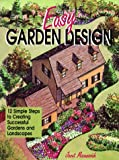 MacUnovich, Janet: Easy Garden Design: 12 Simple Steps to Creating Successful Gardens and Landscapes