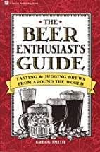 The Beer Enthusiast's Guide: Tasting &…
