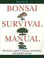 Bonsai Survival Manual: Tree-by-Tree Guide…