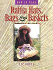 How to Make Raffia Hats, Bags & Baskets by…