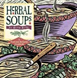 Ruth Bass: Herbal Soups (Fresh-from-the-Garden Cookbook Series)