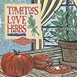 Bass, Ruth: Tomatoes Love Herbs: A Fresh from the Garden Cookbook