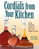 Vargas, Pattie: Cordials from Your Kitchen