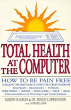 Total Health at the Computer: How to Be Pain…
