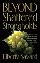 Beyond Shattered Strongholds by Liberty…