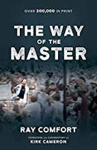 The Way of the Master by Ray Comfort