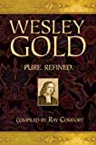 Ray Comfort: Wesley Gold