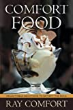 Ray Comfort: Comfort Food: Delectable Devotions to Satisfy the Soul