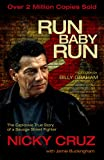 Cruz, Nicky: Run, Baby, Run