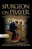 Charles Spurgeon: Spurgeon on Prayer: How to Converse with God (Pure Gold Classics)