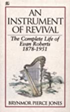 An Instrument of Revival: The Complete Life…