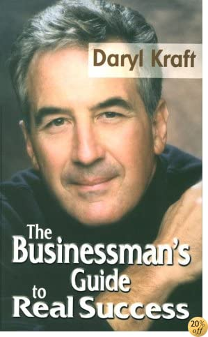 The Business Man's Guide to Real Success