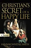 Chadwick, Harold J.: The Christian's Secret Of A Happy Life