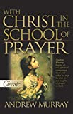 Murray, Andrew: With Christ In The School Of Prayer
