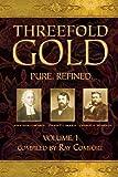 Ray Comfort: Threefold Gold