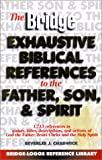 Chadwick, Beverlee J.: The Bridge Exhaustive Biblical References to the Father, Son, & Spirit