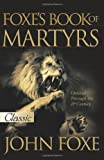 Foxe, John: The New Foxe&#39;s Book of Martyrs