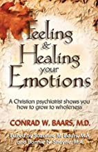 Feeling & Healing Your Emotions by Conrad W.…