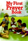 My First Prayer Book by Frances C. Heerey