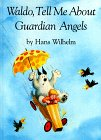 Waldo, Tell Me about Guardian Angels by Hans…