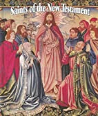 Saints of the New Testament by Victor…